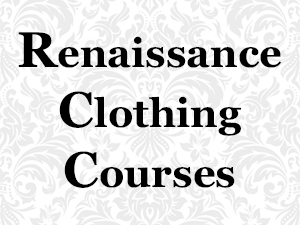 Renaissance Clothing Courses