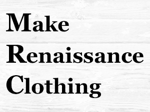 Make Renaissance Clothing